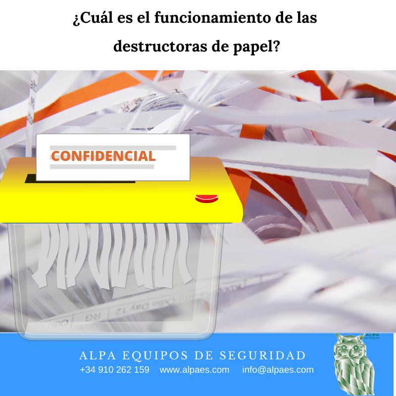 funcionamiento de las destructoras de papel - Alpa Equipos de Seguridad