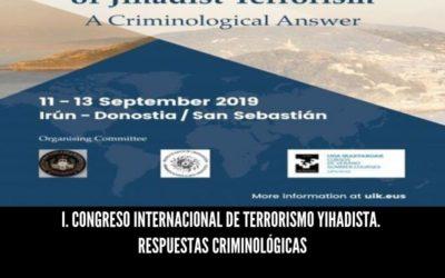 I. Congreso Internacional de Terrorismo Yihadista. Respuestas Criminológicas