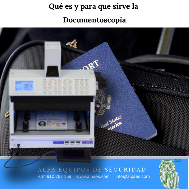 Qué es y para que sirve la documentoscopia - Alpa Equipos de Seguridad